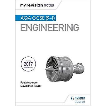 My Revision Notes - AQA GCSE (9-1) Engineering by My Revision Notes - A