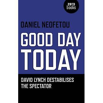 Bra dag idag - David Lynch destabiliserar åskådare av Daniel Neof