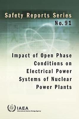Impact of Open Phase Conditions on Electrical Power Systems of Nuclea