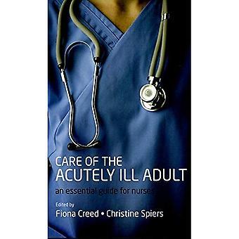 Hoito hyvin huonosti aikuisten: essential guide sairaanhoitajat
