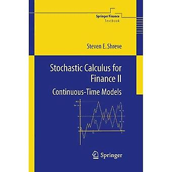 Stochastic Calculus for Finance: Continuous-time Models: v. 2 (Springer Finance)
