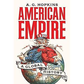 Empire américain: Une histoire globale - l'Amérique dans le monde (broché)