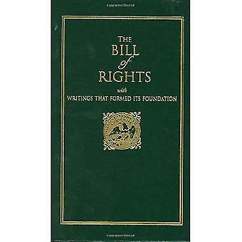 De Bill of Rights: met geschriften die gevormd zijn stichting