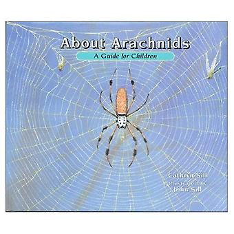 About Arachnids: A Guide for Children (About...)