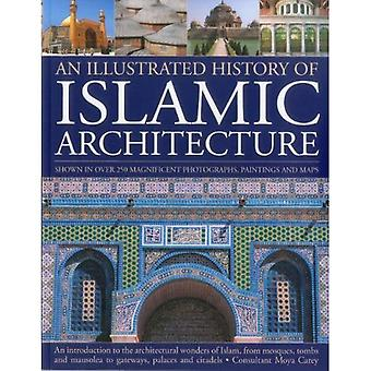 The Illustrated History of Islamic Architecture