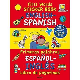 First Words Sticker Book: English - Spanish (First Words Sticker Books)