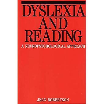 Dyslexia and Reading: A Neuropsychological Approach (Dyslexia Series  (Whurr))