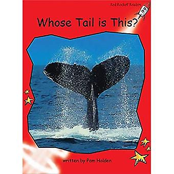 Whose Tail is This?: Level 1: Early (Red Rocket Readers: Fiction Set B)