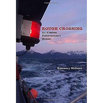 Áspero cruce: Memorias de un pescador Alaska (río dientes no ficción literaria Premio)