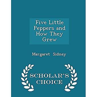 Fem små paprikor och hur de växte - Scholar's Choice Edition