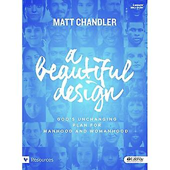 A Beautiful Design - Bible� Study Book: God's Unchanging Plan for Manhood� and Womanhood