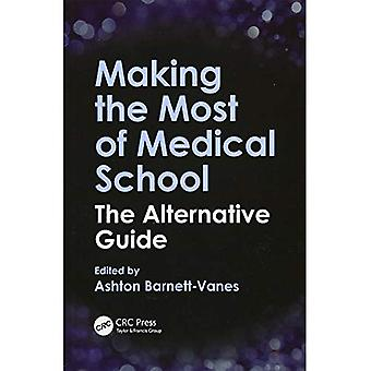 Making the Most of Medical� School: The Alternative Guide