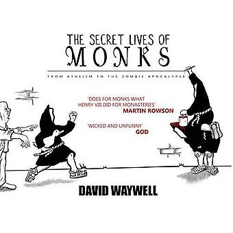 The Secret Lives of Monks:� From Atheism to the Zombie Apocalypse