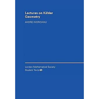 London Mathematical Society Student Texts by Andrei Moroianu