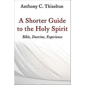 Shorter Guide to the Holy Spirit Bible Doctrine Experience par le cligne-tout Anthony C Thiselton