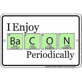 I Enjoy Bacon Periodically funny metal sign  (ga)