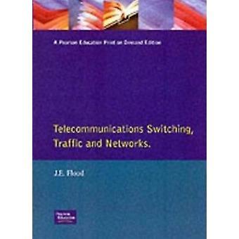 Telecommunicatns Switching Traffic Ntwk by Flood & John E.
