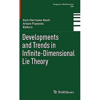 Developments and Trends in InfiniteDimensional Lie Theory by Neeb & KarlHermann