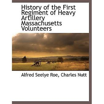 Historien om den første Regiment af tungt artilleri Massachusetts frivillige af Roe & Alfred Seelye