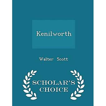Kenilworth  Scholars Choice Edition by Scott & Walter