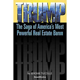 Trump  The Saga of Americas Most Powerful Real Estate Baron by Tuccille & Jerome
