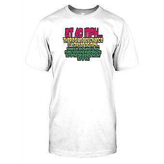 Op 40 km/u is er een 80% kans dat ik zal sterven... - grappig citaat Kids T Shirt