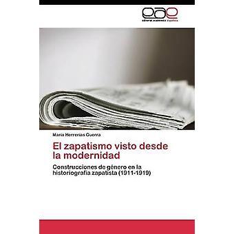 El zapatismo visto desde la modernidad by Herreras Guerra Mara