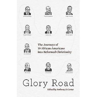 Glory Road: På resor 10 afro-amerikaner till reformerade kristendom