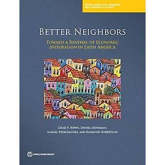 Bättre grannar-mot en förnyelse av den ekonomiska integrationen på latin