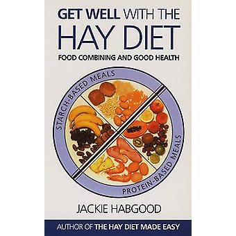 Get Well with the Hay Diet by Jackie Habgood - 9780285635357 Book