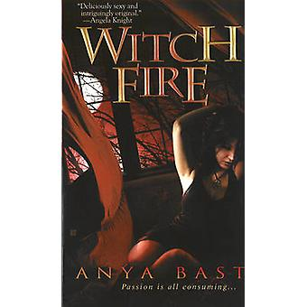 Witch Fire by Anya Bast - 9780425216149 Book
