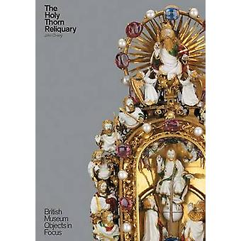 The Holy Thorn Reliquary by John Cherry - 9780714128207 Book
