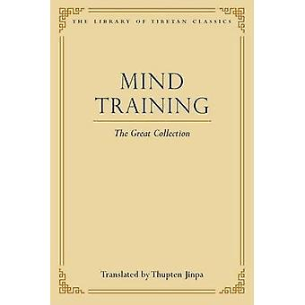 Mind Training - The Great Collection by Thupten Jinpa - 9780861714407