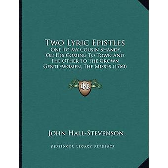 Two Lyric Epistles - One to My Cousin Shandy - on His Coming to Town a