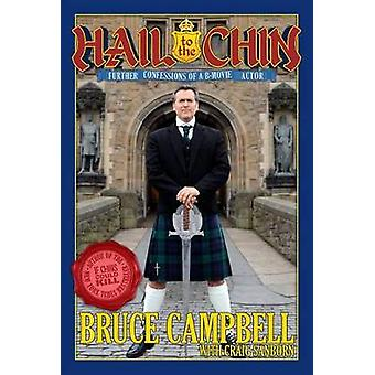 Hail to the Chin - Further Confessions of A B Movie Actor by Bruce Cam