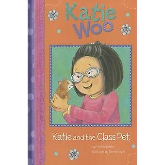 Katie and the Class Pet by Fran Manushkin - Tammie Lyon - 97814048652