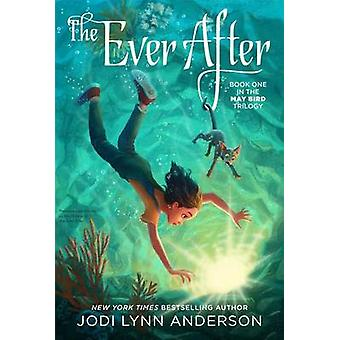 The Ever After by Jodi Lynn Anderson - 9781442495760 Book