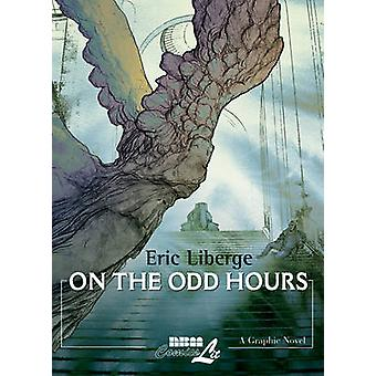 On the Odd Hours by Eric Liberge - 9781561635771 Book