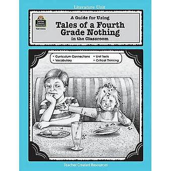 A Guide for Using Tales of a Fourth Grade Nothing in the Classroom by