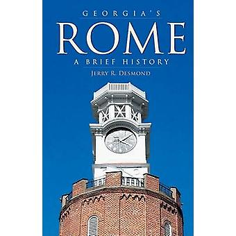 Georgia's Rome - A Brief History by Jerry R Desmond - 9781596293090 Bo