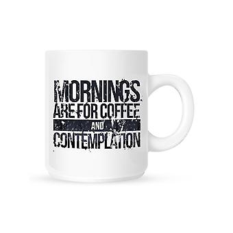 Grindstore Mornings Are For Coffee And Contemplation Mug