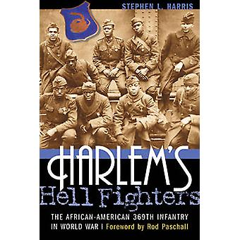 Harlem's Hell Fighters - The African-American 369th Infantry in World