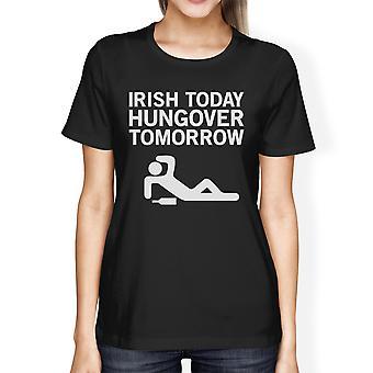 Irish Today Hungover Womens Black T-shirt Hilarious Shirt For Irish