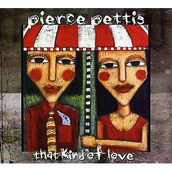 Pierce Pettis - som typ av kärlek [CD] USA importerar