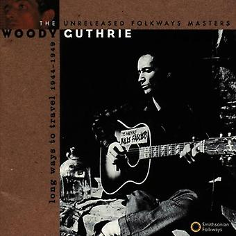Woody Guthrie - Long Ways to Travel 1944-49 [CD] USA import