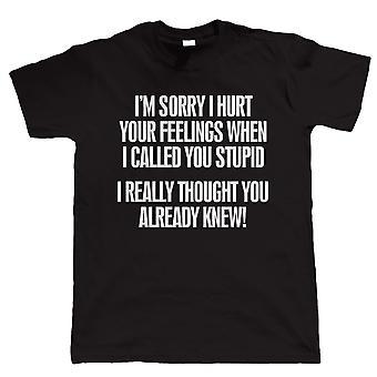 Called You Stupid, Mens Funny Tshirt