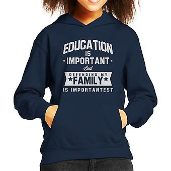Education Is Important But Defending My Family Is Importantest Kid's Hooded Sweatshirt