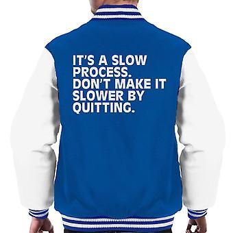 Dont Make It Slower By Quitting Gym Inspiration Men's Varsity Jacket