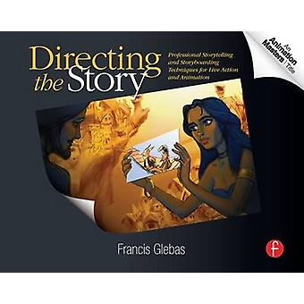 Directing the Story - Professional Storytelling and Storyboarding Tech