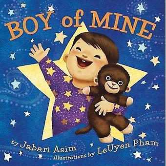 Boy of Mine by Jabari Asim - LeUyen Pham - 9780316735773 Book